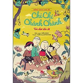 Đồng Dao Cho Bé: Chi Chi Chành Chành - Trò Chơi Dân Dã