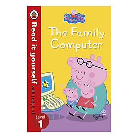 Peppa Pig: The Family Computer - Read It Yourself with Ladybird Level 1 - Read It Yourself (Paperback)
