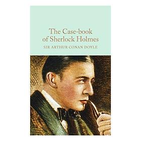 The Case-Book of Sherlock Holmes - Macmillan Collector's Library (Hardback)