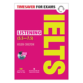 Timesaver For Exams - IELTS Listening 5.5 - 7.5 (Kèm MP3)