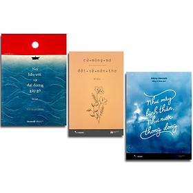 [Download sách] Combo 3 cuốn: Cứ Mộng Mơ Đời Sẽ Nên Thơ + Như Mây Bình Thản, Như Nước Thong Dong + Nơi Bầu Trời Và Đại Dương Gặp Gỡ
