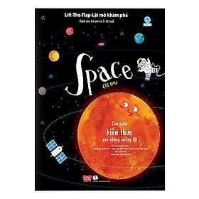 Sách Tương Tác - Lift-The-Flap-Lật mở khám phá - Space - Vũ trụ (Dành Cho Trẻ Em Từ 5-12 Tuổi)