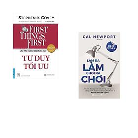 Combo 2 cuốn sách: Tư Duy Tối Ưu - First Things First + Làm ra làm chơi ra chơi
