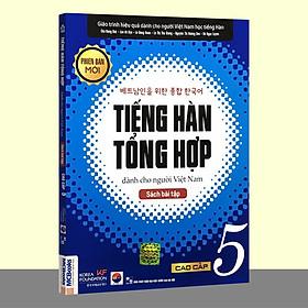 Sách - Tiếng Hàn Tổng Hợp Dành Cho Người Việt Nam - Cao Cấp 5 Phiên Bản Mới (Sách Bài Tập)