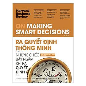 Tủ Sách Dành Cho Doanh Nhân: HBR On Making Smart Decisions - Ra Quyết Định Thông Minh; Tặng Sổ Tay Giá Trị (Khổ A6 Dày 200 Trang)