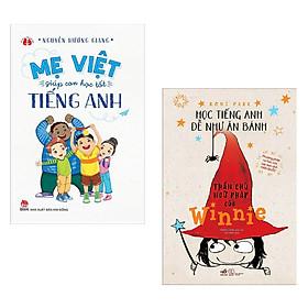 Combo Sách Rèn Tiếng Anh Cho Bé: Mẹ Việt Giúp Con Học Tốt Tiếng Anh + Học Tiếng Anh Dễ Như Ăn Bánh - Thần Chú Ngữ Pháp Của Winnie