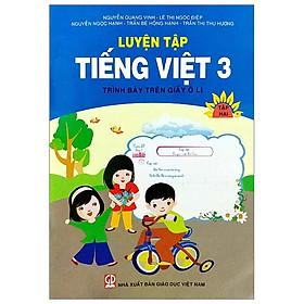 Luyện Tập Tiếng Việt 3 - Tập 2 (Trình Bày Trên Giấy Ô Li)
