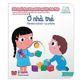 Cuốn sách giúp bé phát triển tư duy logic về vận động:  Sách Chuyển Động - Song Ngữ A-V: Ở Nhà Trẻ