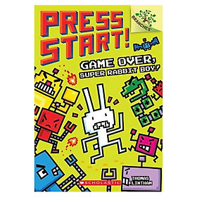 Press Start! Book 1: Game Over Super Rabbit Boy