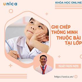 Khóa học NUÔI DẠY CON- Ghi chép thông minh- thuộc bài tại lớp- GV Nguyễn Phùng Phong