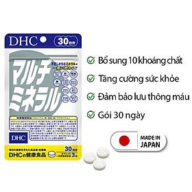 Viên uống Khoáng tổng hợp DHC Nhật Bản DHC Multi Minerals tăng cường sức khỏe 30 ngày JN-DHC-MIN30