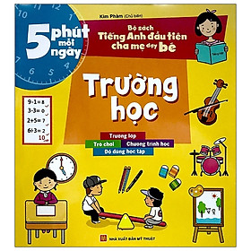 Bộ Sách Tiếng Anh Đầu Tiên Của Bé - 5 Phút Mỗi Ngày - Trường Học