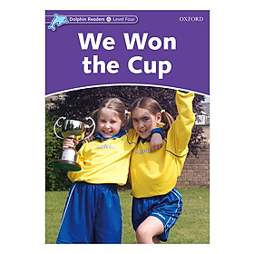 Oxford Dolphin Readers Level 4: We Won The Cup