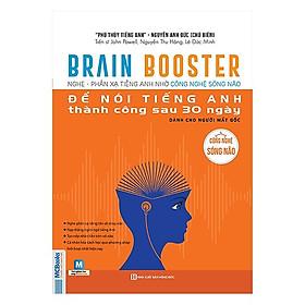 Brain Booster - Nghe Phản Xạ Tiếng Anh Bằng Công Nghệ Sóng Não Để Nói Tiếng Anh Thành Công Sau 30 Ngày Dành Cho Người Mất Gốc (Tặng kèm iring siêu dễ thương s2)