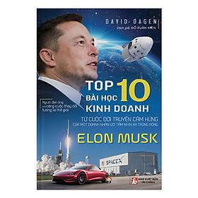 Elon Musk - Top 10 Bài Học Kinh Doanh