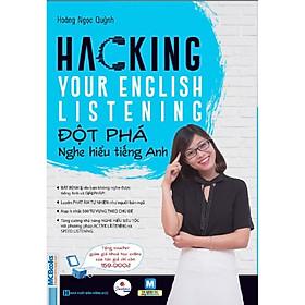 Hacking your English Listening – Đột phá nghe hiểu tiếng Anh (Tặng thẻ giảm giá khóa học online của tác giả, giấy nhớ PS)