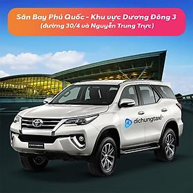 Voucher Xe 7 Chỗ Đưa / Đón Sân Bay Phú Quốc - Khu vực Dương Đông 3 ( đường 30/4 và Nguyễn Trung Trực)