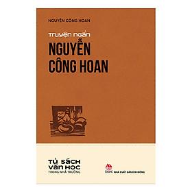 Văn Học Trong Nhà Trường: Truyện Ngắn Nguyễn Công Hoan