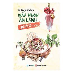 Nấu Ngon Ăn Lành (20 Món Mặn Ngon - Lành Và Dễ Nấu)