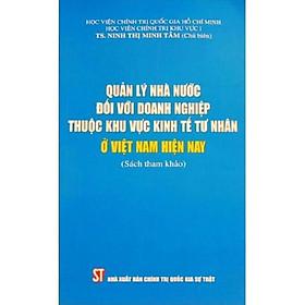 Sách Quản Lý Nhà Nước Đối Với Doanh Nghiệp Thuộc Khu Vực Kinh Tế Tư Nhân Ở Việt Nam Hiện Nay