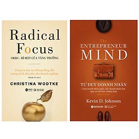 Combo Sách: Radical Focus - OKRs - Bí Mật Của Tăng Trưởng + The Entrepreneur Mind - Tư Duy Doanh Nhân