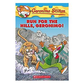Geronimo Stilton 47: Run For The Hills, Geronimo!