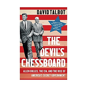 Devil'S Chessboard: Allen Dulles, The Cia, And The