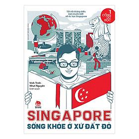 Cổng Du Học: Singapore - Sống Khoẻ Ở Xứ Đắt Đỏ