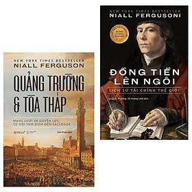 Combo Niall Ferguson: Đồng Tiền Lên Ngôi + Quảng Trường Và Tòa Tháp