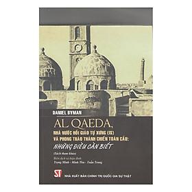 Daniel Byman Al Qaeda, Nhà Nước Hồi Giáo Tự Xưng (IS) Phong Trào Thánh Chiến Toàn Cầu Những Điều Cần Biết