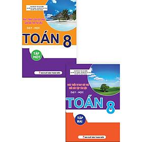 Combo Phát Triển Tư Duy Đột Phá Giải Bài Tập Tài Liệu Dạy Học Toán 8 (Tập 1+Tập 2)