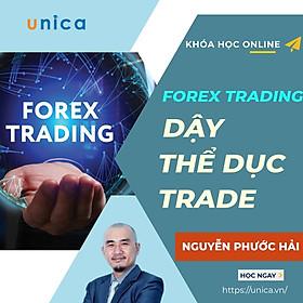 Khóa học KINH DOANH - Forex Trading - Dậy - Thể Dục - Trade UNICA.VN