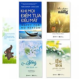 Combo 4 cuốn: Khi Mọi Điểm Tựa Đều Mất, Sống Đời Bình An, Thả Trôi Phiền Muộn, An Nhiên Như Nắng (Tặng kèm bookmark danh ngôn hình voi)