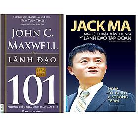 Combo Lãnh Đạo 101 – Những Điều Nhà Lãnh Đạo Cần Biết+Jack Ma - Nghệ Thuật Xây Dựng Và Lãnh Đạo Tập Đoàn