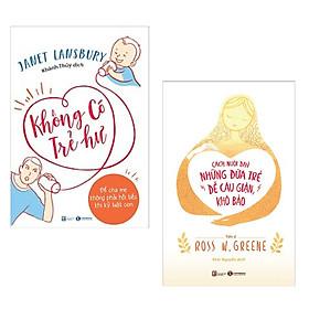 Combo Sách Làm Cha Mẹ : Cách Nuôi Dạy Những Đứa Trẻ Dễ Cáu Giận, Khó Bảo + Không Có Trẻ Hư ( Combo Sách Mặt Phải Của Trẻ Hư / Tặng Kèm Bookmark Green Life )