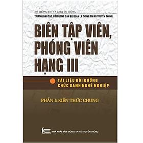 Biên tập viên, Phóng viên hạng III - P1: Kiến Thức Chung