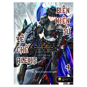 Biên Niên Sử Đế Chế Alexis - Kiêu Hùng Rung Chuyển Đất Trời (Tập 4)