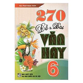 270 Đề Và Bài Văn Hay 6