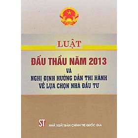 Sách Luật Đấu Thầu Năm 2013 Và Nghị Định Hướng Dẫn Thi Hành Về Lựa Chọn Nhà Đầu Tư