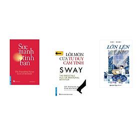 Combo 3 cuốn sách: Sức Mạnh Tình Bạn + Lối Mòn Của Tư Duy Cảm Tính + Lớn lên sẽ khác