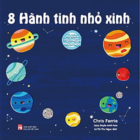 Bộ Sách Vỡ Lòng Về Khoa Học - 8 Hành Tinh Nhỏ Xinh