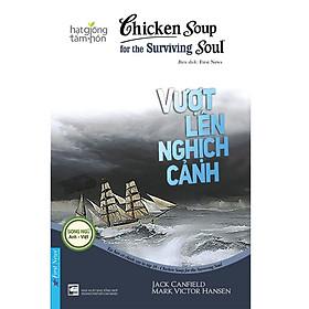Chicken Soup For The Soul - Vượt Lên Nghịch Cảnh (Tái Bản)