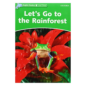 Dolphin Readers Level 3 Let'S Go To The Rainforest