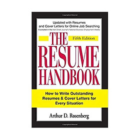 The Resume Handbook: How to Write Outstanding Resumes and Cover Letters for Every Situation Paperback