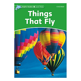 Oxford Dolphin Readers Level 3: Things That Fly