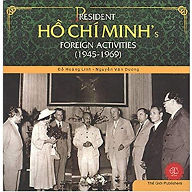 President Ho Chi Minh's Foreign Activities (1945-1969)