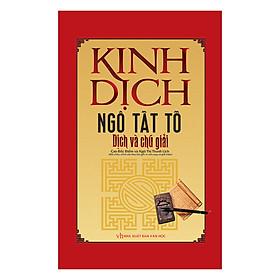 Kinh Dịch Ngô Tất Tố Dịch Và Chú Giải (Tái Bản)