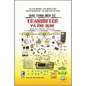 Giáo Trình Điện Tử-Transistor Và Ứng Dụng (Tính Toán - Thiết Kế -Ứng Dụng)