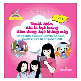 Kỹ Năng Thoát Hiểm Cho Bé Yêu (Tập 6): Thoát Hiểm Khi Bị Kẹt Trong Đám Đông, Kẹt Thang Máy - Escapting From Chaotic Crowd, Being Stuck In An Elevator