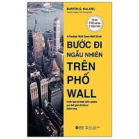 Sách - Bước Đi Ngẫu Nhiên Trên Phố Wall  (Tái Bản 2021)